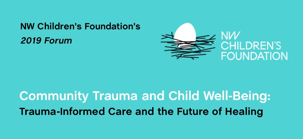 2019 COMMUNITY FORUM « NW Children's Foundation